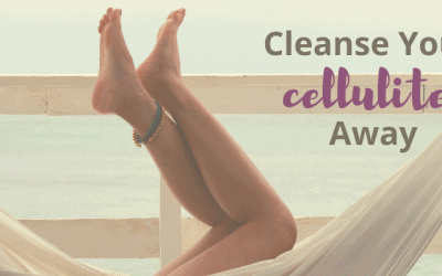 Cleanse your Cellulite away