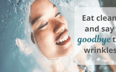 Eat clean and say goodbye to wrinkles