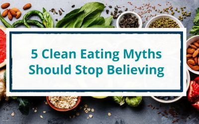 5 Clean Eating Myths Should Stop Believing