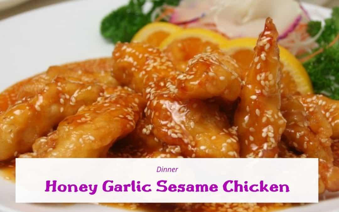 Honey Garlic Sesame Chicken