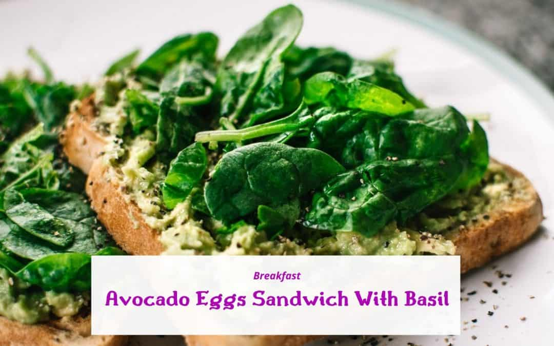 Avocado Eggs Sandwich With Basil