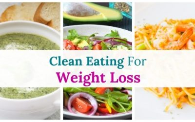 The Complete Guide to Clean Eating for Weight Loss